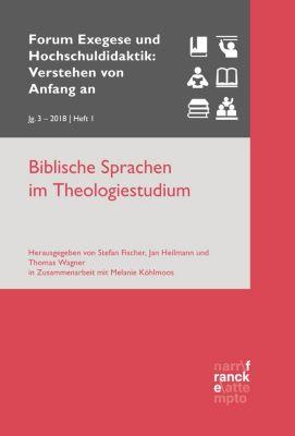 Forum Exegese und Hochschuldidaktik: Verstehen von Anfang an: Biblische Sprachen im Theologiestudium