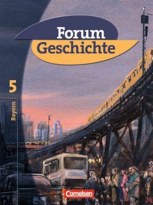 Forum Geschichte, Ausgabe Bayern: Bd.5 10. Jahrgangsstufe