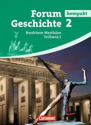 Forum Geschichte kompakt, Gymnasium Nordrhein-Westfalen: Bd.2.2 Von der Weimarer Republik bis zur Gegenwart