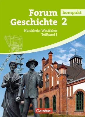 Forum Geschichte kompakt, Gymnasium Nordrhein-Westfalen: Bd.2.1 Von der Frühen Neuzeit bis zum Ersten Weltkrieg