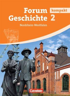 Forum Geschichte kompakt, Gymnasium Nordrhein-Westfalen: Bd.2 Von der Frühen Neuzeit bis zur Gegenwart