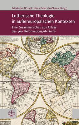Forum Theologische Literaturzeitung (ThLZ.F): Lutherische Theologie in außereuropäischen Kontexten