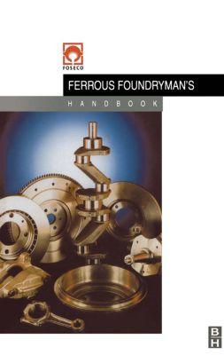 Foseco Ferrous Foundryman's Handbook, John Brown