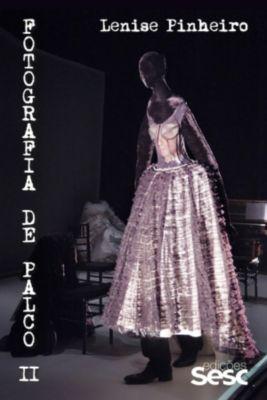 Fotografia de Palco: Fotografia de palco II, Lenise Pinheiro