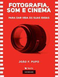 Fotografia , Som e Cinema, João Pupo Correia