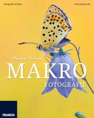 Fotografie al dente: Makrofotografie, Andreas Kolossa
