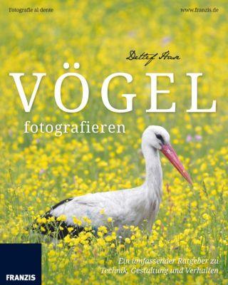 Fotografie al dente: Vögel fotografieren, Detlef Hase