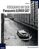 Fotografie mit der Panasonic Lumix GX7