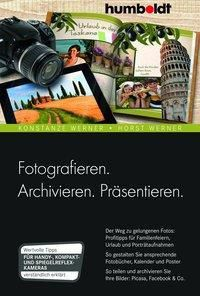 Fotografieren. Archivieren. Präsentieren, Konstanze Werner, Horst Werner