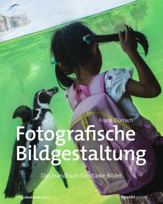 Fotografische Bildgestaltung, Frank Dürrach