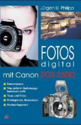 Fotos digital mit Canon EOS 350D, Jürgen U. Philipp