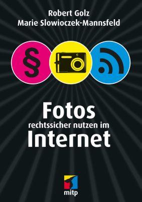Fotos rechtssicher nutzen im Internet, Robert Golz, Marie Slowioczek-Mannsfeld