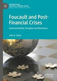 Foucault and Post-Financial Crises, John G. Glenn