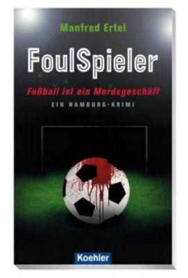 FoulSpieler - Fussball ist ein Mordsgeschäft, Michael Ertel