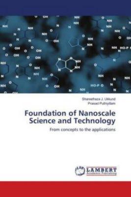 Foundation of Nanoscale Science and Technology, Shareefraza J. Ukkund, Prasad Puthiyillam