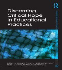 Foundations and Futures of Education: Discerning Critical Hope in Educational Practices