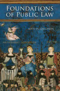 Foundations of Public Law, Martin Loughlin