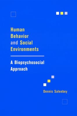 Foundations of Social Work Knowledge Series: Human Behavior and Social Environments, Dennis Saleebey