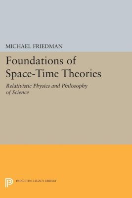 Foundations of Space-Time Theories, Michael Friedman