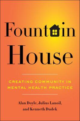 Fountain House, Alan Doyle, Julius Lanoil, Kenneth Dudek