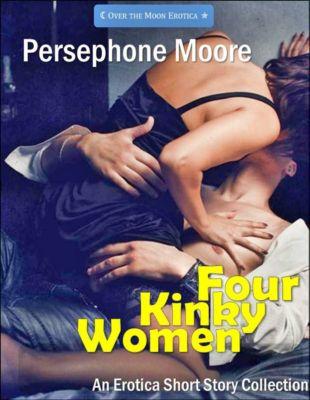 Four Kinky Women, Persephone Moore