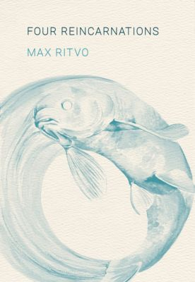 Four Reincarnations, Max Ritvo