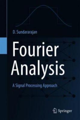 Fourier Analysis-A Signal Processing Approach, D. Sundararajan