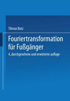 Fouriertransformation für Fußgänger, Tilman Butz