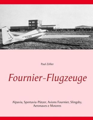 Fournier-Flugzeuge, Paul Zöller