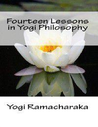 Fourteen Lessons in Yogi Philosophy, YOGI RAMACHARAKA