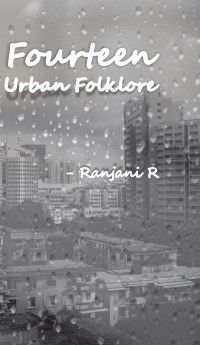 FourteenUrban Folklore, Ranjani Ramachandran
