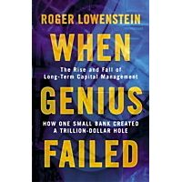 long term capital management in when genius failed by roger lowenstein A little less than a year later, long-term capital management (ltcm), the   roger lowenstein, when genius failed: the rise and fall of.
