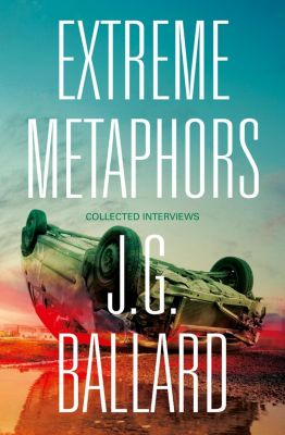 Fourth Estate: Extreme Metaphors, J. G. Ballard