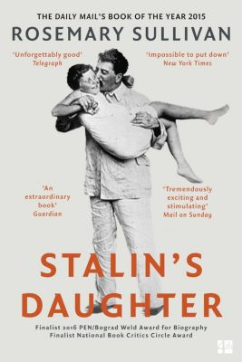Fourth Estate: Stalin's Daughter: The Extraordinary and Tumultuous Life of Svetlana Alliluyeva, Rosemary Sullivan