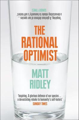 Fourth Estate: The Rational Optimist: How Prosperity Evolves, Matt Ridley