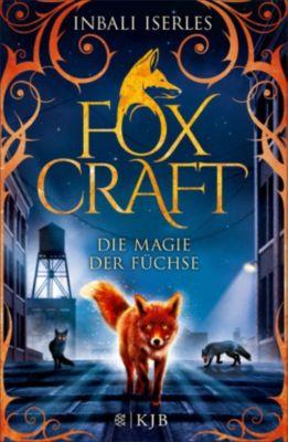 Foxcraft: Foxcraft – Die Magie der Füchse, Inbali Iserles
