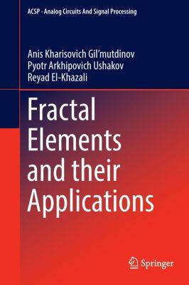Fractal Elements and their Applications, Anis Kharisovich Gil'mutdinov, Pyotr Arkhipovich Ushakov, Reyad El-Khazali