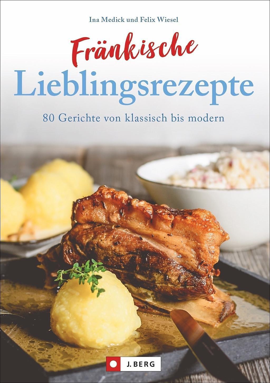 Fränkische Lieblingsrezepte Buch versandkostenfrei bei Weltbild.de