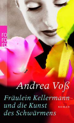 Fräulein Kellermann und die Kunst des Schwärmens, Andrea Voß