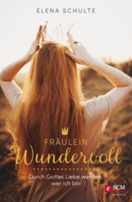 Fräulein Wundervoll, Elena Schulte