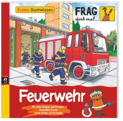 Frag doch mal ... die Maus! Erstes Sachwissen Band 3: Feuerwehr