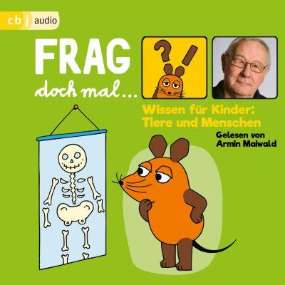 Frag doch mal … die Maus! Wissen für Kinder: Tiere und Menschen, Bernd Flessner