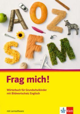 Frag mich! Neuausgabe: Wörterbuch für Grundschulkinder mit Bildwortschatz Englisch, m. CD-ROM