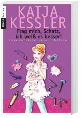 Frag mich, Schatz, ich weiß es besser!, Katja Kessler