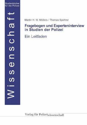 Fragebogen und Experteninterview in Studien der Polizei, Martin H. W. Möllers, Thomas Spohrer
