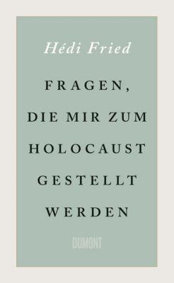 Fragen, die mir zum Holocaust gestellt werden - Hédi Fried |