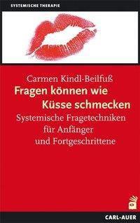 Fragen können wie Küsse schmecken, m. 111 Fragekarten, Carmen Kindl-Beilfuß