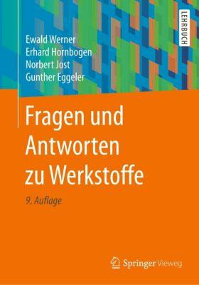Fragen und Antworten zu Werkstoffe, Ewald Werner, Erhard Hornbogen, Norbert Jost, Gunther Eggeler