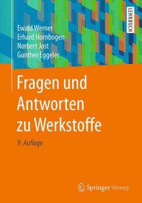 Fragen und Antworten zu Werkstoffe, Erhard Hornbogen, Norbert Jost, Ewald Werner, Gunther Eggeler