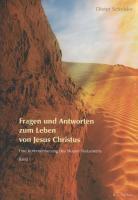 Fragen und Antworten zum Leben von Jesus Christus, Dieter Schröder